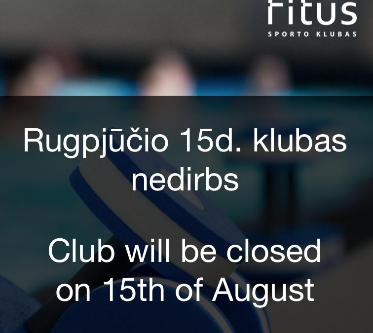 Mieli klientai, rugpjūčio 15 dieną nedirbsime
